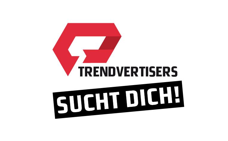 Trendvertisers sucht Dich!